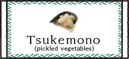 Tshukemono(picked vegetables)