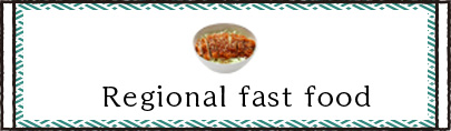 Regional fast food